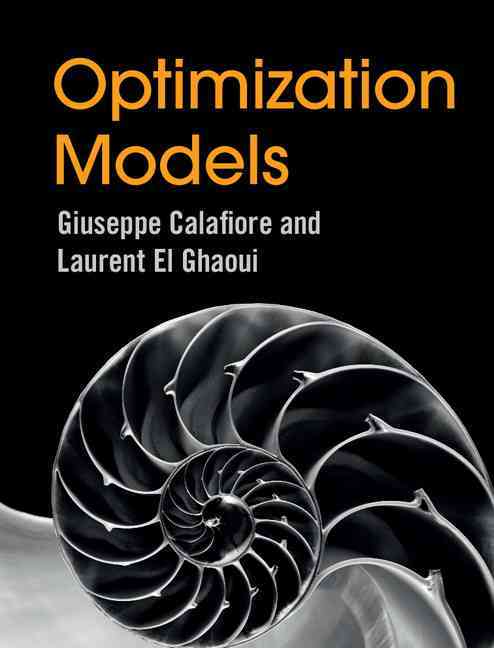 Optimization Models By Calafiore, Giuseppe C./ El Ghaoui, Laurent