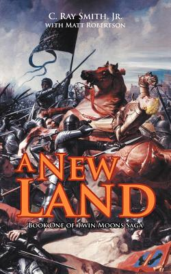 A New Land By Smith, C. Ray, Jr.